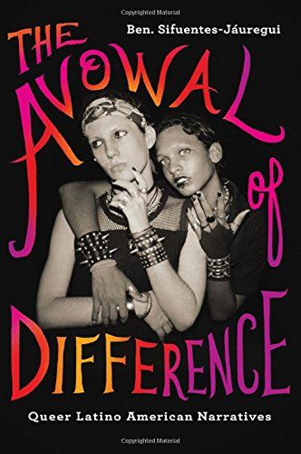 9781438454252: The Avowal of Difference: Queer Latino American Narratives (Suny Series, Genders in the Global South)