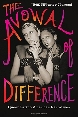 9781438454269: Avowal of Difference, The: Queer Latino American Narratives (SUNY series, Genders in the Global South)