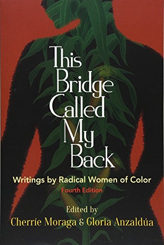 9781438454382: This Bridge Called My Back, Fourth Edition: Writings by Radical Women of Color