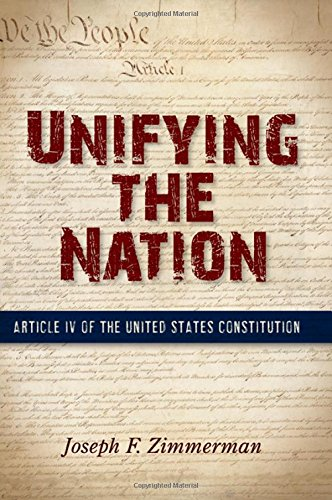 9781438454597: Unifying the Nation: Article IV of the United States Constitution