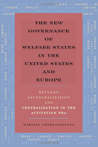 9781438454672: The New Governance of Welfare States in the United States and Europe: Between Decentralization and Centralization in the Activation Era