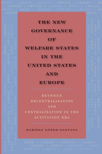 9781438454689: The New Governance of Welfare States in the United States and Europe: Between Decentralization and Centralization in the Activation Era