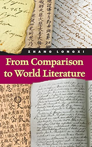 From Comparison to World Literature: Zhang, Longxi