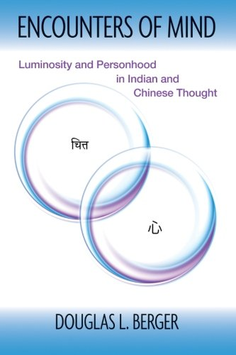 9781438454740: Encounters of Mind: Luminosity and Personhood in Indian and Chinese Thought (SUNY series in Chinese Philosophy and Culture)