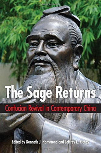 9781438454917: The Sage Returns: Confucian Revival in Contemporary China (SUNY Series in Chinese Philosophy and Culture)