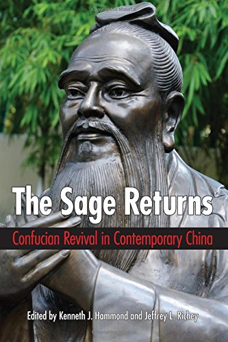 9781438454924: The Sage Returns: Confucian Revival in Contemporary China (SUNY series in Chinese Philosophy and Culture)