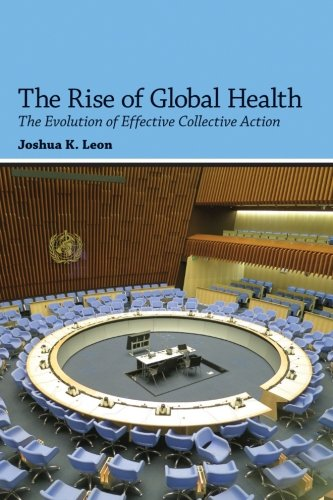 9781438455167: The Rise of Global Health: The Evolution of Effective Collective Action