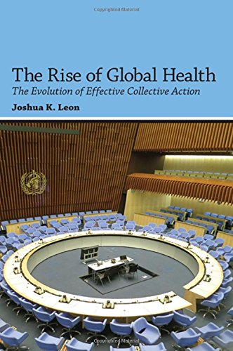 9781438455174: The Rise of Global Health: The Evolution of Effective Collective Action