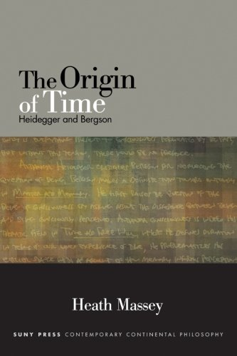9781438455327: The Origin of Time: Heidegger and Bergson (SUNY series in Contemporary Continental Philosophy)