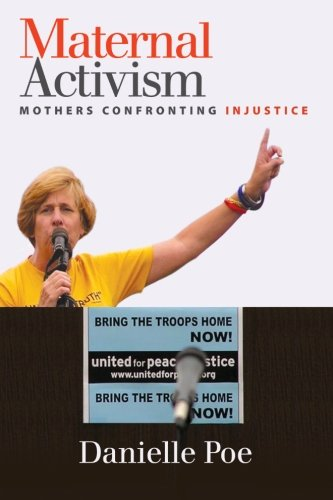 9781438455709: Maternal Activism: Mothers Confronting Injustice (SUNY Series, Praxis: Theory in Action)