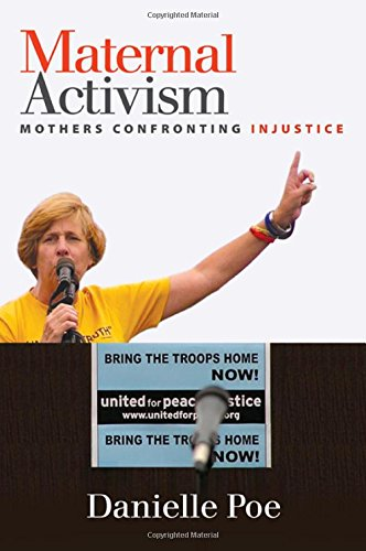 9781438455716: Maternal Activism: Mothers Confronting Injustice (SUNY Series, Praxis: Theory in Action)