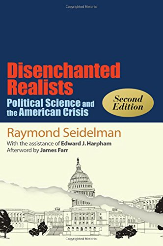 9781438455730: Disenchanted Realists: Political Science and the American Crisis (Political Theory: Contemporary Issues)