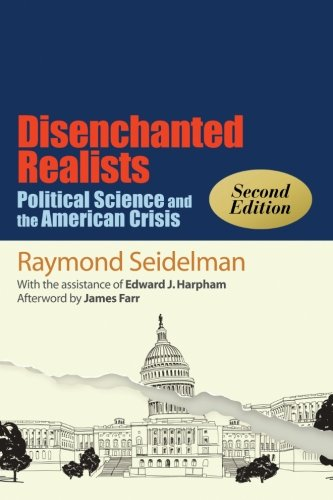 9781438455747: Disenchanted Realists, Second Edition: Political Science and the American Crisis (SUNY Series in Political Theory: Contemporary Issues)