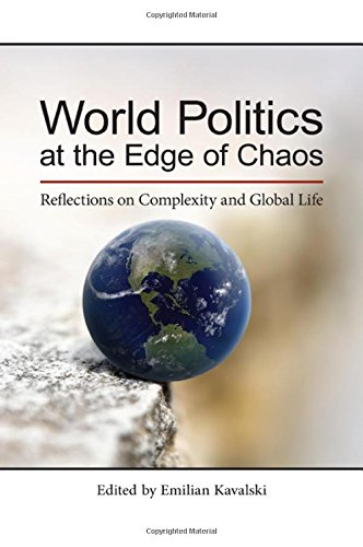 World Politics at the Edge of Chaos: Reflections on Complexity and Global Life (Hardback)