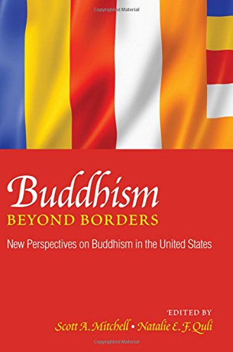 Buddhism Beyond Borders: New Perspectives on Buddhism in the United States (Suny Series in Buddhism...