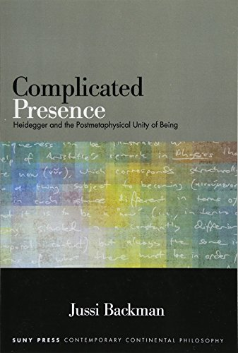 9781438456485: Complicated Presence: Heidegger and the Postmetaphysical Unity of Being (SUNY series in Contemporary Continental Philosophy)