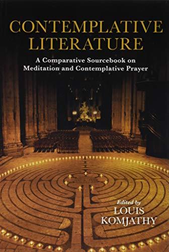 Contemplative Literature: A Comparative Sourcebook on Meditation and Contemplative Prayer (...