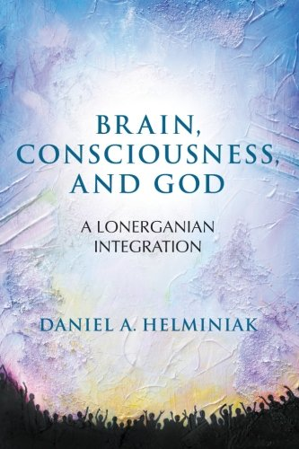 9781438457147: Brain, Consciousness, and God: A Lonerganian Integration