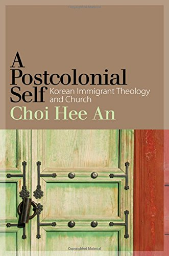 9781438457352: A Postcolonial Self: Korean Immigrant Theology and Church
