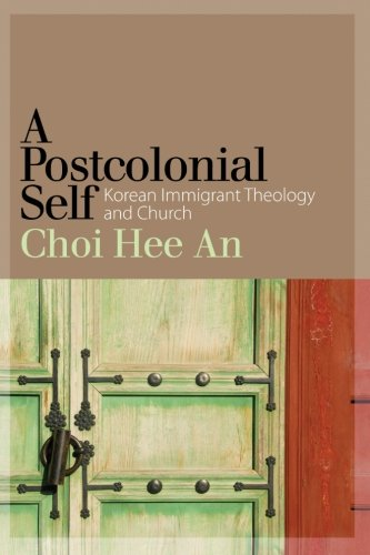 9781438457369: Postcolonial Self, A: Korean Immigrant Theology and Church