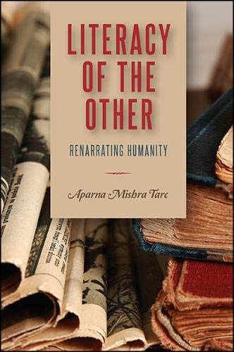 9781438457482: Literacy of the Other: Renarrating Humanity (SUNY series, Transforming Subjects: Psychoanalysis, Culture, and Studies in Education)