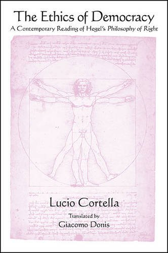 9781438457536: The Ethics of Democracy: A Contemporary Reading of Hegel's Philosophy of Right (Suny Series in Contemporary Italian Philosophy)