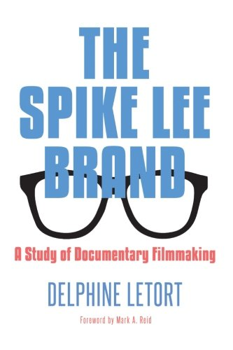 9781438457628: The Spike Lee Brand: A Study of Documentary Filmmaking (SUNY series in African American Studies)