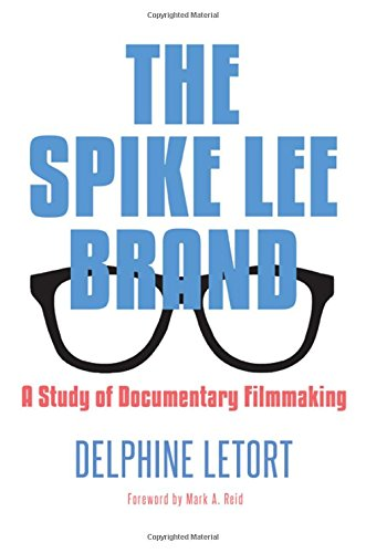 9781438457635: The Spike Lee Brand: A Study of Documentary Filmmaking (Suny Series in African American Studies)