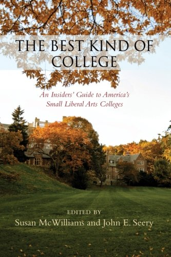 9781438457727: The Best Kind of College: An Insiders' Guide to America's Small Liberal Arts Colleges