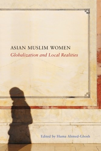 9781438457741: Asian Muslim Women: Globalization and Local Realities (SUNY series, Genders in the Global South)
