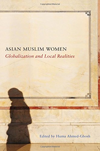 9781438457758: Asian Muslim Women: Globalization and Local Realities (Suny Series - Genders in the Global South)