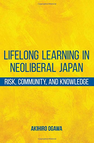 9781438457871: Lifelong Learning in Neoliberal Japan: Risk, Community, and Knowledge