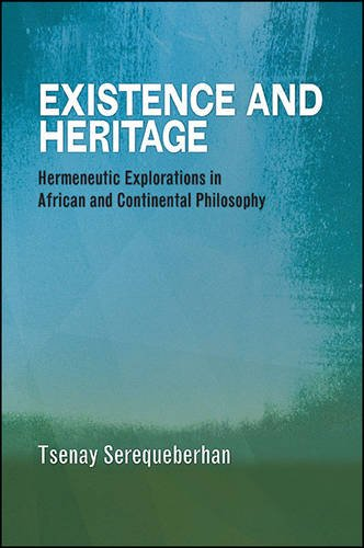 Existence and Heritage: Hermeneutic Explorations in African and Continental Philosophy (Hardback): ...