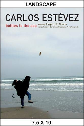 Carlos Estevez: Bottles to the Sea: Gracia, Jorge J.