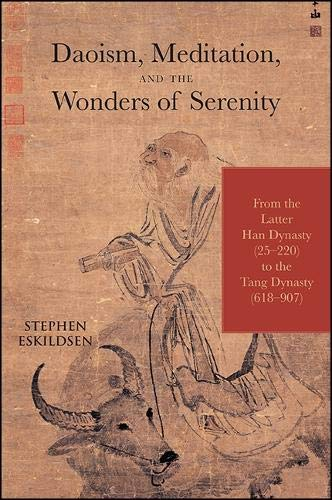 9781438458229: Daoism, Meditation, and the Wonders of Serenity: From the Latter Han Dynasty (25-220) to the Tang Dynasty (618-907) (SUNY Series in Chinese Philosophy and Culture)