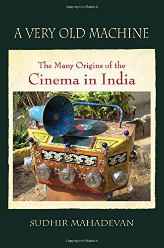 9781438458298: A Very Old Machine: The Many Origins of the Cinema in India (SUNY Series, Horizons of Cinema)