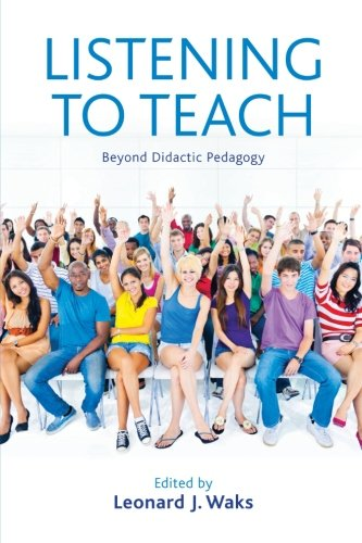 9781438458328: Listening to Teach: Beyond Didactic Pedagogy