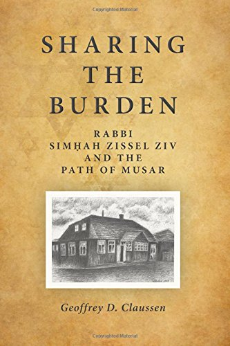 9781438458342: Sharing the Burden: Rabbi Simhah Zissel Ziv and the Path of Musar (SUNY series in Contemporary Jewish Thought)