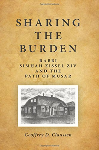 9781438458359: Sharing the Burden: Rabbi Simhah Zissel Ziv and the Path of Musar