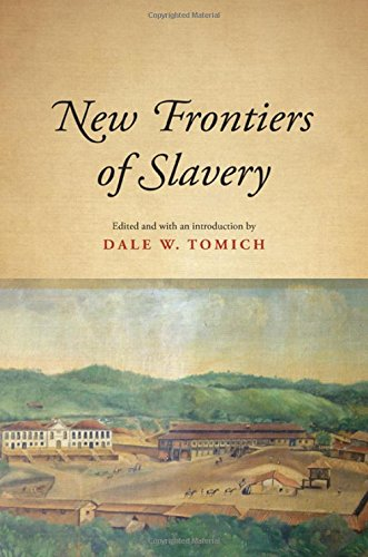 9781438458632: New Frontiers of Slavery (Suny Series, Fernand Braudel Center Studies in Historical Social Science)
