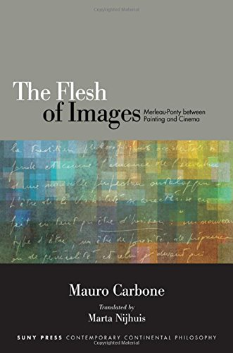 9781438458793: The Flesh of Images: Merleau-Ponty between Painting and Cinema (SUNY series in Contemporary Continental Philosophy)
