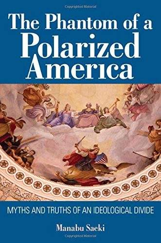 The Phantom of a Polarized America: Myths and Truths of an Ideological Divide (Hardcover): Manabu ...