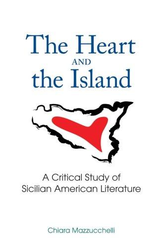 9781438459226: The Heart and the Island: A Critical Study of Sicilian American Literature (SUNY series in Italian/American Culture)