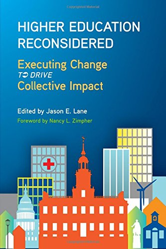 Higher Education Reconsidered: Executing Change to Drive Collective Impact (SUNY Series, Critical ...