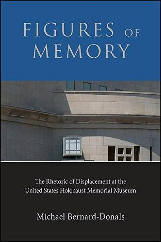 Figures of Memory: The Rhetoric of Displacement at the United States Holocaust Memorial Museum (...