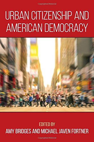 9781438461014: Urban Citizenship and American Democracy