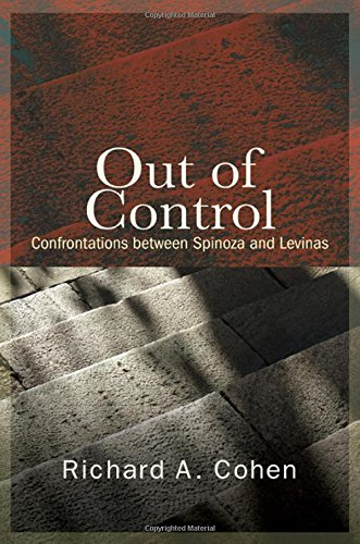 Out of Control: Confrontations Between Spinoza and Levinas (Hardcover): Richard A. Cohen