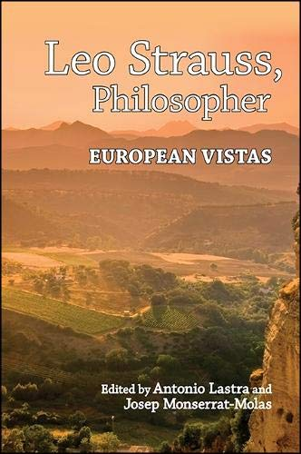9781438461335: Leo Strauss, Philosopher: European Vistas (SUNY Series in the Thought and Legacy of Leo Strauss)