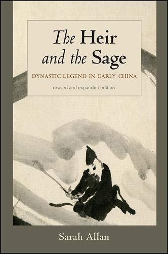 The Heir and the Sage: Dynastic Legend in Early China (Suny Series in Chinese Philosophy and ...