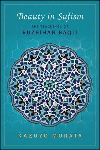 Beauty in Sufism: The Teachings of Ruzbihan: Kazuyo Murata